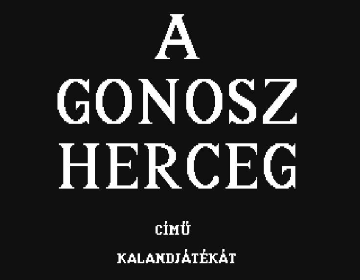 Magyar Fejlesztésű Játékok - A Gonosz herceg
